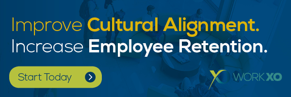 Improve Cultural Alignment. Increase Employee Retention. Start today with WorkXO.