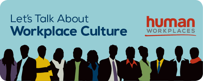 Let's Talk About Workplace Culture